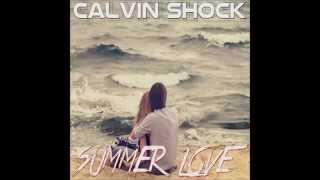 Calvin Shock - Summer Love (Radio Mix)