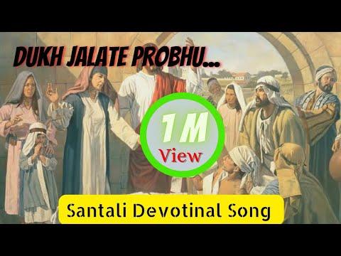 New Santali || Jesus Song || Dukh Jallate||2018
