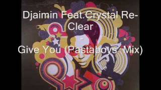 Djaimin Feat.Crystal Re-Clear - Give You(Pasta Boys mix)