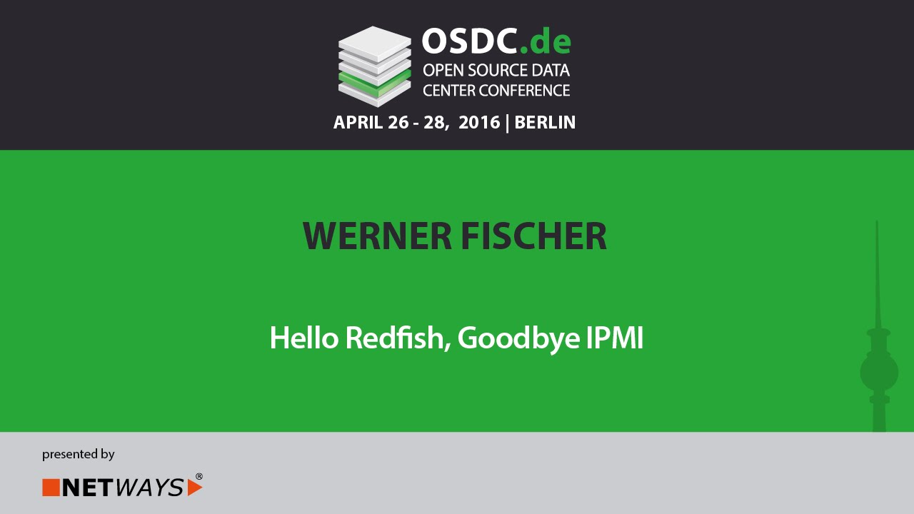 OSDC 2016 - Hello Redfish, Goodbye IPMI by Werner Fischer