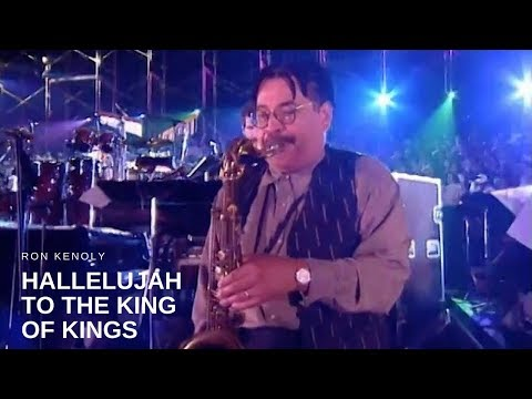 Ron Kenoly - Hallelujah to the King of Kings (Live)