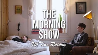 The Morning Show w/ Tim Raison – Guest: Edvard Valberg