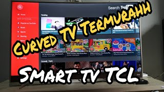 Review Smart Tv Curved TCL 49 inch Full HD L49P3CFS