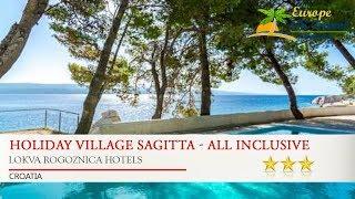 Holiday Village Sagitta - All Inclusive - Lokva Rogoznica Hotels, Croatia