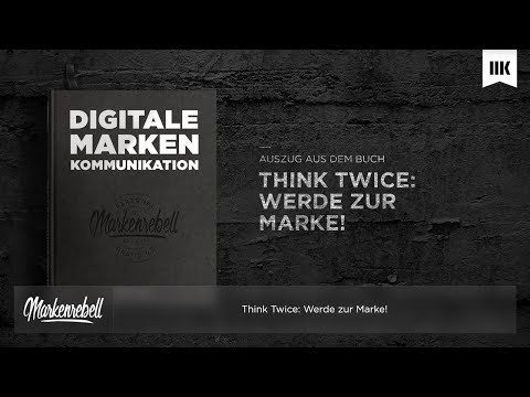 Think Twice: Werde zur Marke!