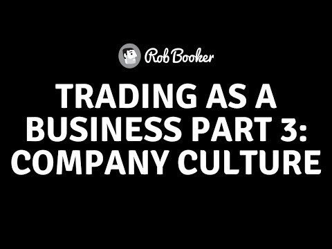 Trading as a Business Part 3: Company Culture