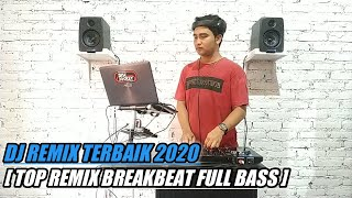 DJ REMIX TERBAIK 2020 [ TOP REMIX BREAKBEAT FULL BASS ] DJ LIZZA MAHENDRA