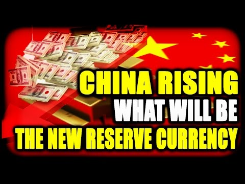 ROB KIRBY     China Rising, Dollar's Falling at the Top, What Will Be The New Reserve Currency ?