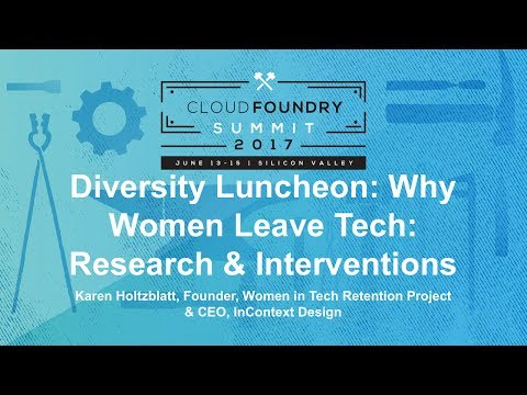 Diversity Luncheon: Why Women Leave Tech: Research & Interventions - Karen Holtzblatt
