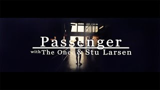 Смотреть клип Passenger, The Once & Stu Larsen - Sailing To Philadelphia