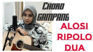 Chord Gitar & Lirik Alosi ripolo dua - Cover Regita