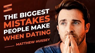 The Biggest Mistakes Pe๐ple Make When Dating with Matthew Hussey and Lewis Howes