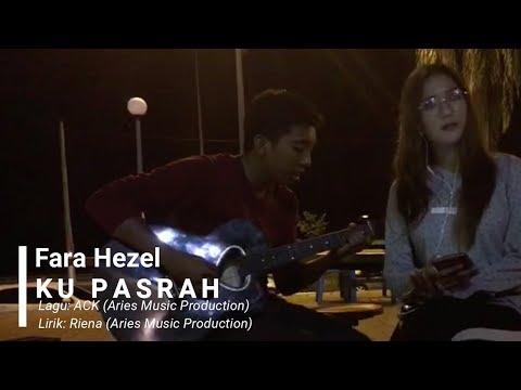 Fara Hezel - Ku Pasrah (3rd Single Demo) Lirik