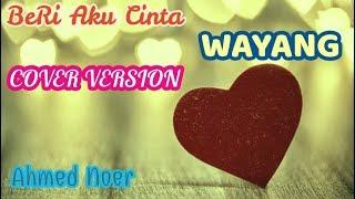 Beri Aku Cinta -  Wayang (Cover)