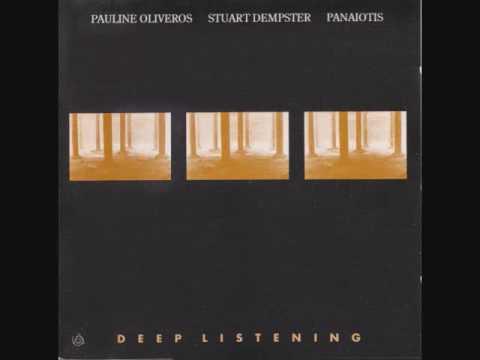 Pauline Oliveros, Stuart Dempster, Panaiotis – Deep Listening (Full Album)