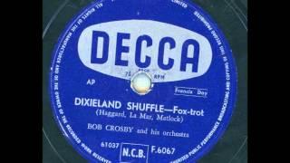 Bob Crosby and his Orchestra - Dixieland Shuffle