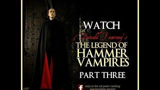 'The Legend of Hammer Vampires' Part 3