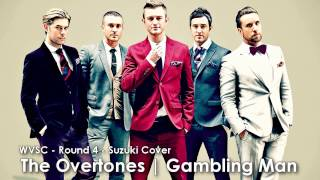 ♪ WVSC: Gambling Man [Short - The Overtunes] acapella Suzuki-Cover ♪