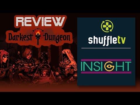 Review Darkest Dungeon (Reseña) | Insight | Shuffle TV