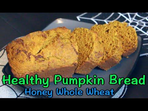 Healthy Pumpkin Bread Honey Whole Wheat! YouTube