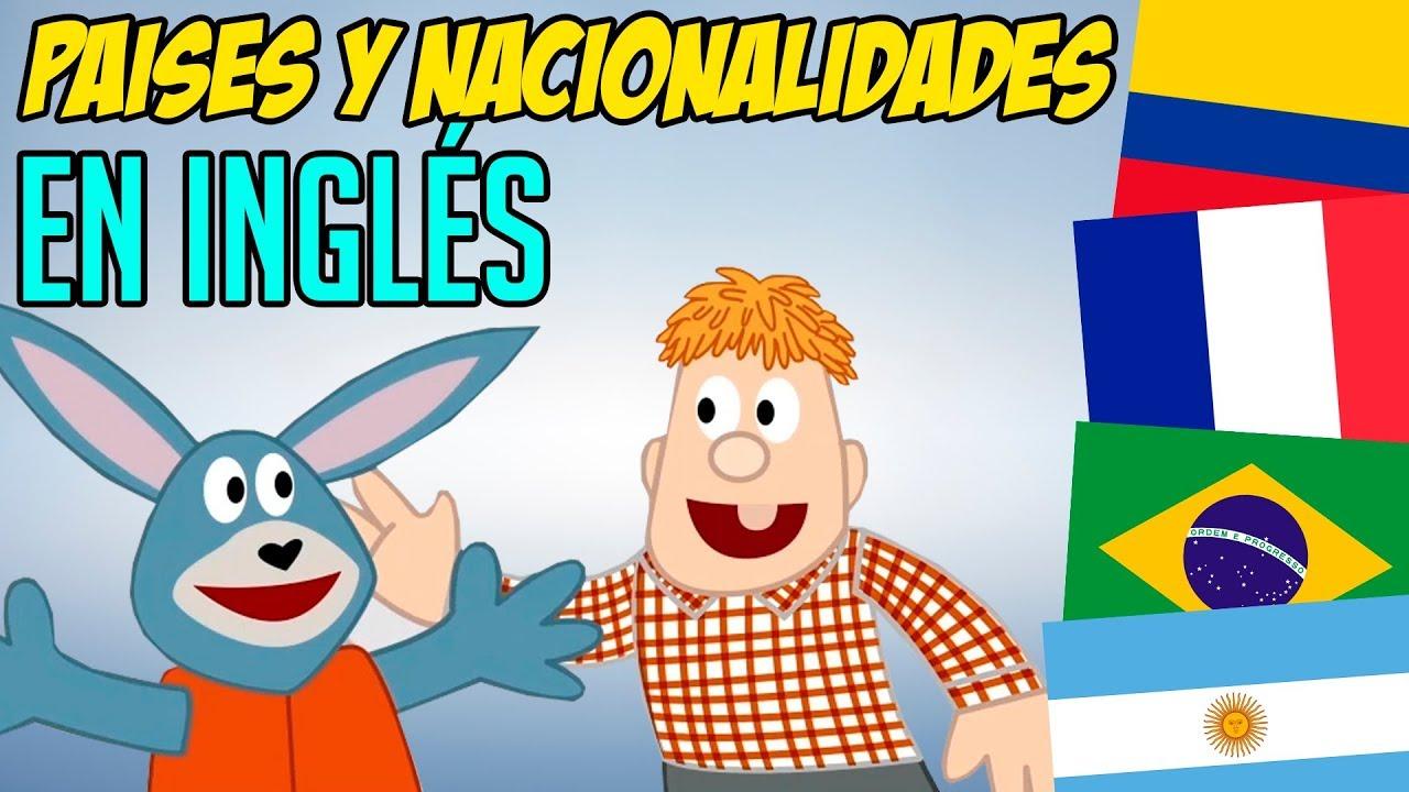 Paises Y Nacionalidades En Ingles Para Ninos Youtube