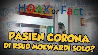 Hoax or Fact: Terdapat Pasien Terjangkit Virus Corona Baru di RSUD Dr Moewardi Solo?