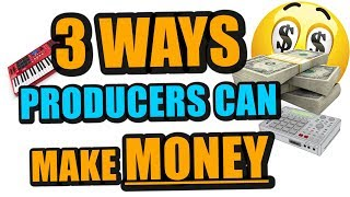 3 Ways Producers Can Make MORE MONEY And Grow Their Business