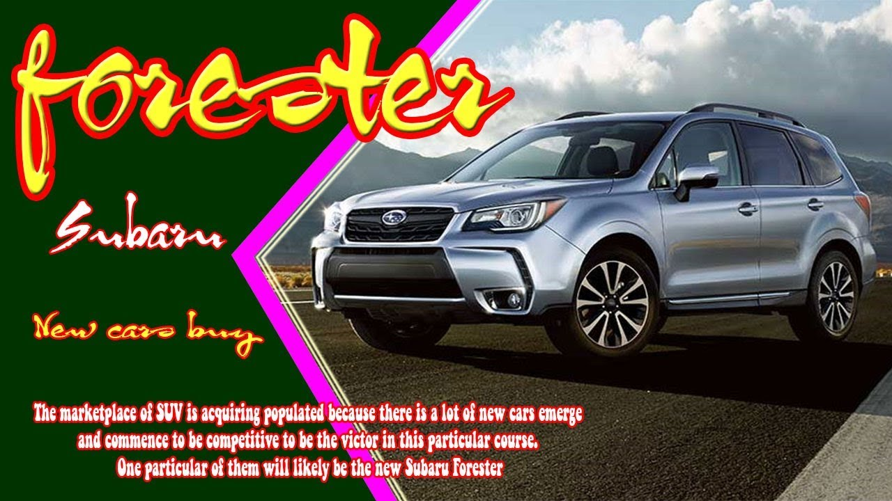 2019 Subaru Forester Redesign >> 2019 subaru forester | 2019 subaru forester redesign | 2019 subaru forester engine | new cars ...