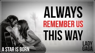► Always Remember Us This Way《永遠珍藏此刻的我們》- Lady Gaga _ A Star Is Born Soundtrack 中英字幕