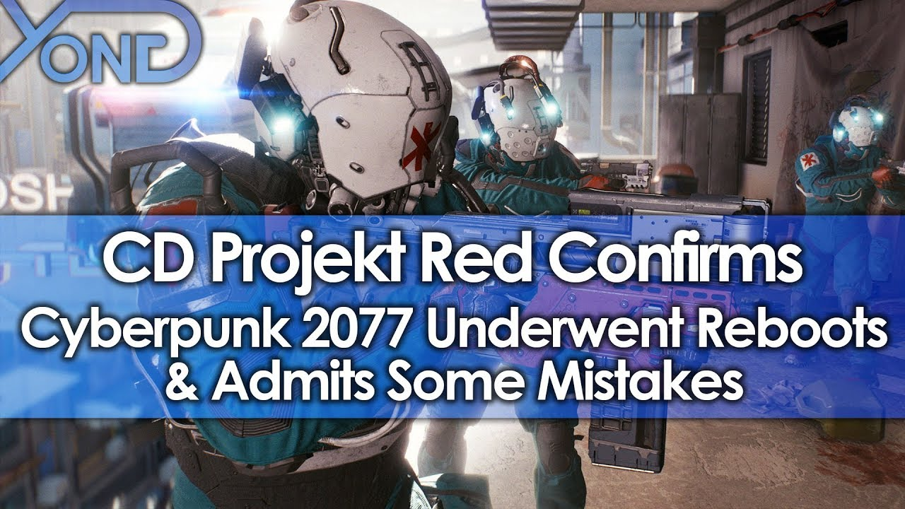 CD Projekt Red Confirms Cyberpunk 2077 Underwent Reboots & Admits Some Mistakes