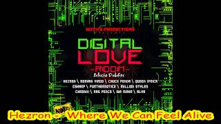 Hezron -  Where We Can Feel Alive (Digital Love Riddim Nov 2012)