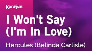 I Won't Say (I'm In Love) - Hercules (1997 film) (Belinda Carlisle) | Karaoke Version | KaraFun