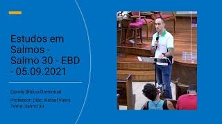 Estudos em Salmos - Salmo 30 - EBD - 05.09.2021