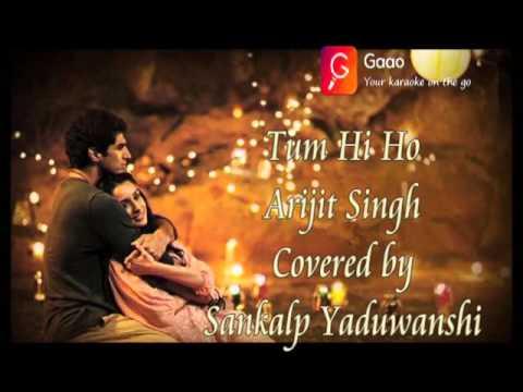 Tum Hi Ho   Arijit Singh   Covered by   Sankalp Yaduwanshi     Bollywood