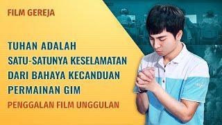 Pulanglah Ke Rumah, Anakku - Klip Film(3)Iman yang Tulus kepada Tuhan Dapat Berhasil Melepaskan Diri Dari Kecanduan Gim