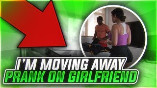 I'M MOVING AWAY I CAN'T DO THIS ANYMORE PRANK ON GIRLFRIEND 😢🛩