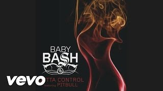 Baby Bash featuring Pitbull - Outta Control