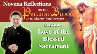 Novena Reflections on the Precious Blood   Day 9: Love of the Blessed Sacrament