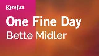 Karaoke One Fine Day - Bette Midler *