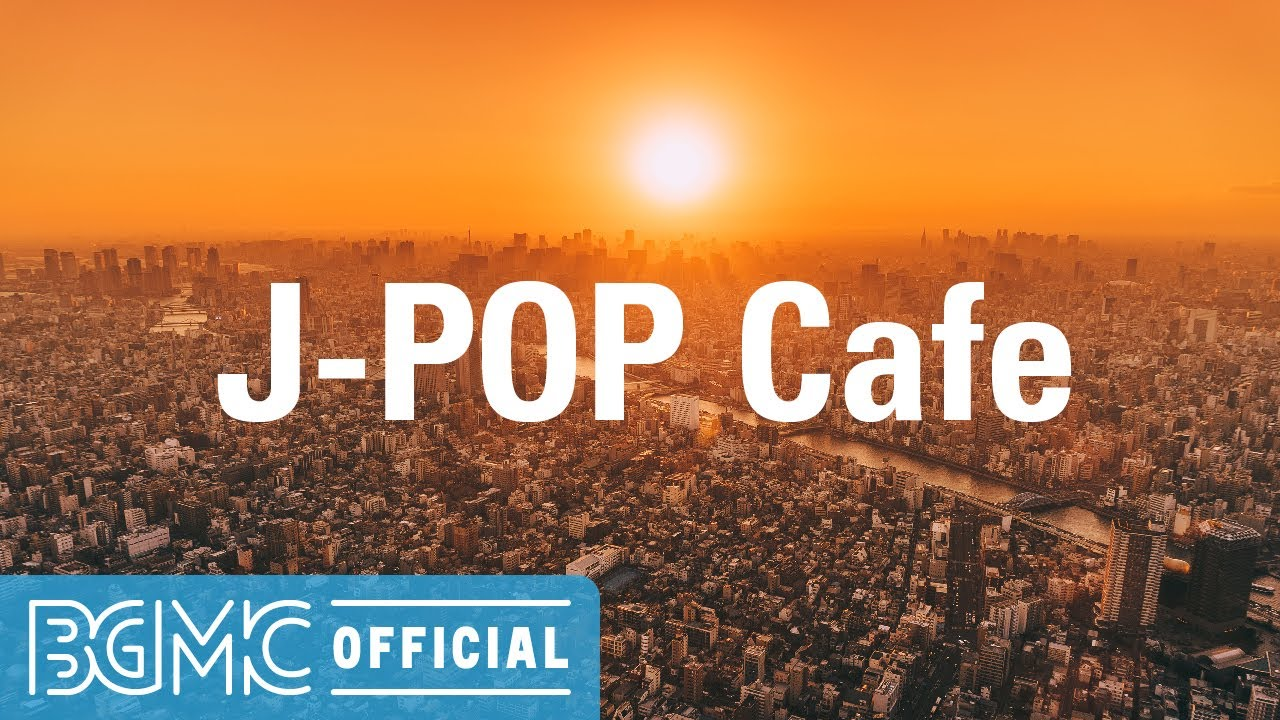 J-POP Cafe: Japanese Pops Cover - Jazz & Bossa Nova Instrumental Music - Background Music