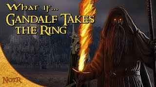 What if Gandalf Took the Ring? | Tolkien Theory