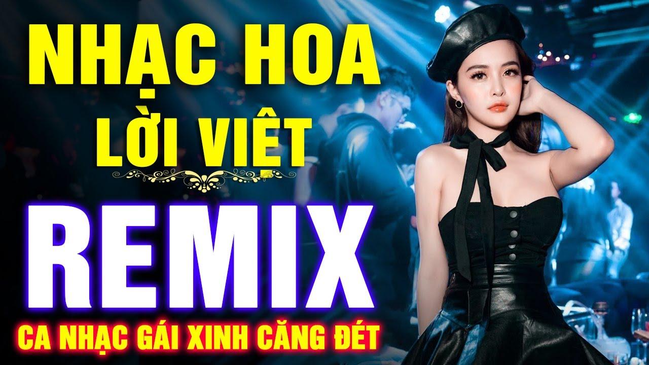 Lk Nhạc Hoa Lời Việt NỔI TIẾNG MỘT THỜI 7X 8X 9X - Nhạc Trẻ Remix DJ GÁI XINH CĂNG ĐÉT 2020