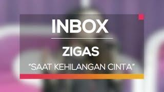 Zigas - Saat Kehilangan Cinta (Live on Inbox)