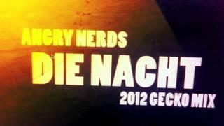 AngryNerds - Die Nacht (Gecko Mix 2012)