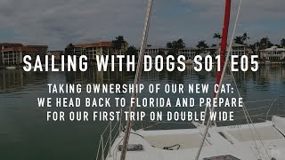 S01E05 - Taking Ownership of Our New Sailing Catamaran, a Seawind 1160