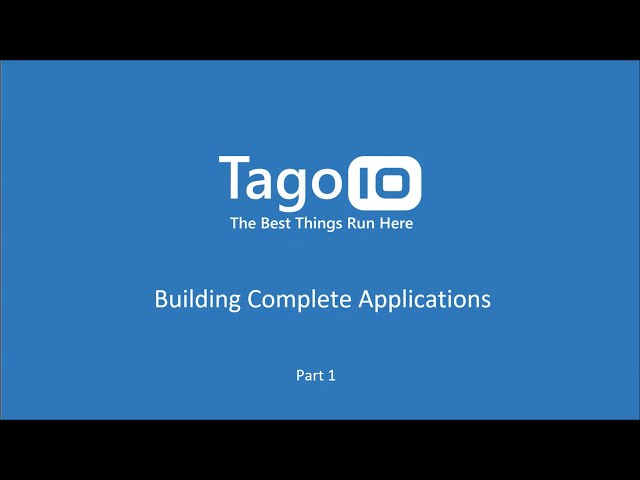 Building Complete Applications with TagoIO Part 1 [Portuguese]