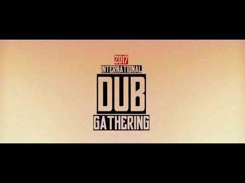 International Dub Gathering 2017 Aftermovie - IDG -