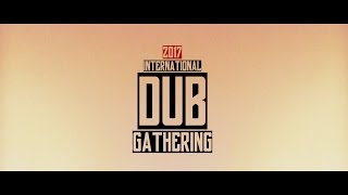 International Dub Gathering 2017 Aftermovie - IDG -
