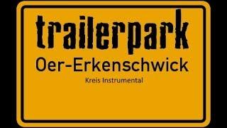 Trailerpark | Oer Erkenschwick | Instrumental
