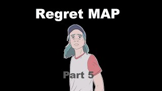 Regret MAP - Part 5